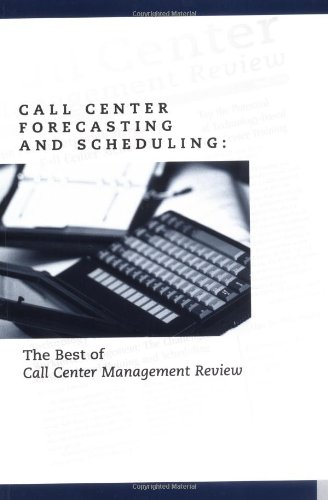 9780965909365: Call Center Forecasting and Scheduling : The Best of Call Center Management Review
