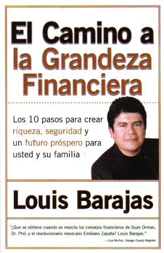 9780965910422: El Camino a la Grandeza Financiera: Los 10 Pasos Para Crear Riqueza, Seguridad y un Futuro Prospero Para Usted y Su Familia