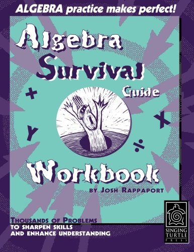 9780965911375: Algebra Survival Guide Workbook: Thousands of Problems To Sharpen Skills and Enhance Understanding