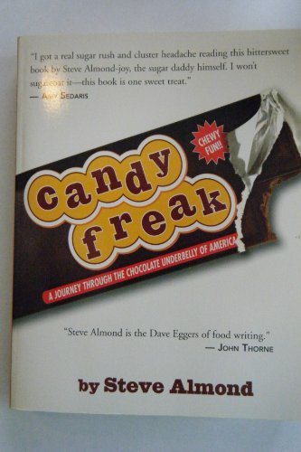 9780965911870: Candy Freak, a Journey Through the Chocolate Underbelly of America