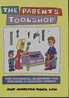 9780965911931: The Parent's Toolshop: The Universal Blueprint for Building a Healthy Family