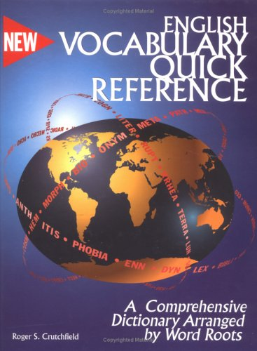 9780965913805: English Vocabulary Quick Reference: A Dictionary Arranged by Word Roots