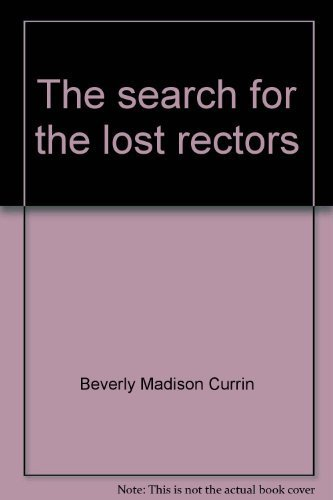 The search for the lost rectors: Reflections on the history of Old Christ Churh [i.e., Church] and ...