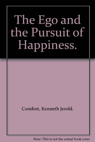 The Ego and the Pursuit of Happiness: Comfort, Kenneth Jerold
