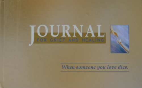 9780965916486: Journal for Grief and Healing: When Someone You Love Dies
