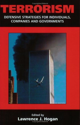 9780965917452: Terrorism: Defensive Strategies for Individuals, Companies and Governments