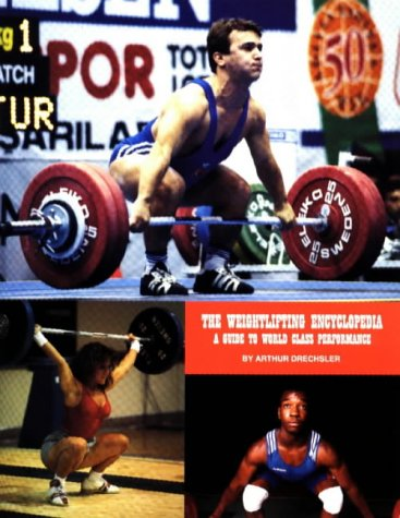 9780965917926: The Weightlifting Encyclopedia: A Guide to World Class Performance