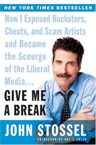 9780965919241: Give Me a Break : How I Exposed Hucksters, Cheats, and Scam Artists and Became the Scourge of the Liberal Media...