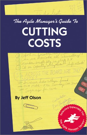 The Agile Manager's Guide to Cutting Costs: Jeff Olson