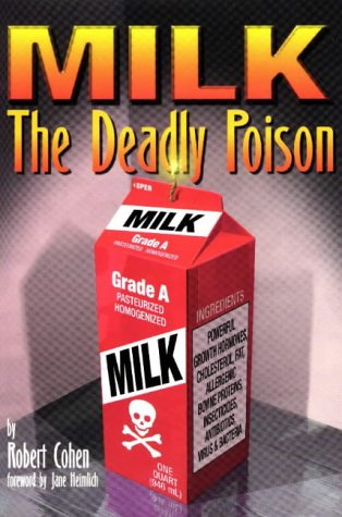 9780965919609: Milk - The Deadly Poison