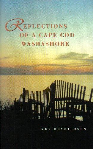 Reflections of a Cape Cod Washashore: Brynildsen, Ken