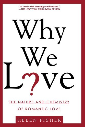 9780965920537: Why We Love: The Nature and Chemistry of Romantic Love