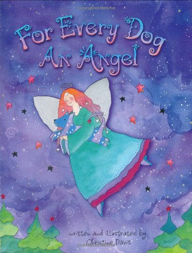 9780965922524: For Every Dog an Angel