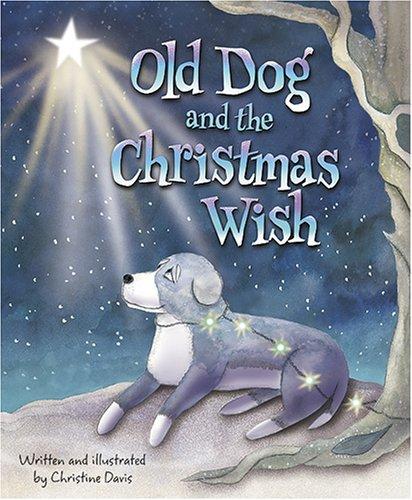 9780965922531: Old Dog and the Christmas Wish