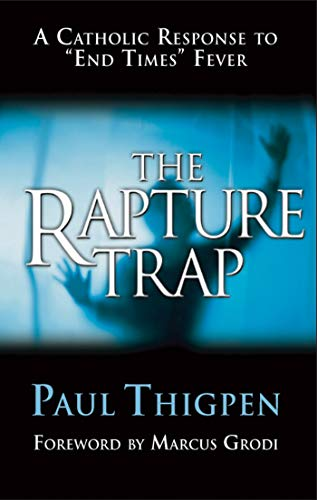 9780965922821: The Rapture Trap: A Catholic Response to End Times Fever