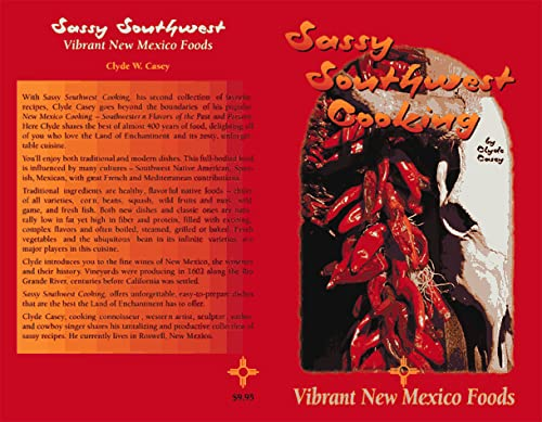 Sassy Southwest Cooking: Vibrant New Mexico Foods: Casey, Clyde