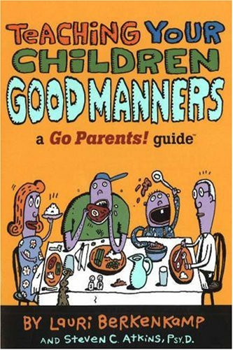 9780965925815: Teaching Your Children Good Manners: A Go Parents! Guide