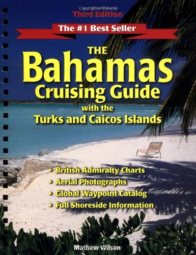 9780965925860: The Bahamas Cruising Guide: With the Turks and Caicos Islands