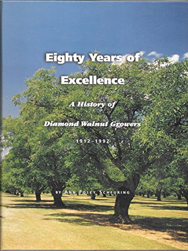 9780965926409: Eighty years of excellence: A history of Diamond Walnut Growers, 1912-1992