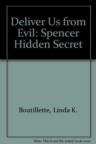 9780965927215: Deliver Us From Evil: Spencer's Hidden Secret