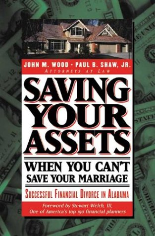 9780965927338: Saving Your Assets When You Can't Save Your Marriage (Financial Divorce series)