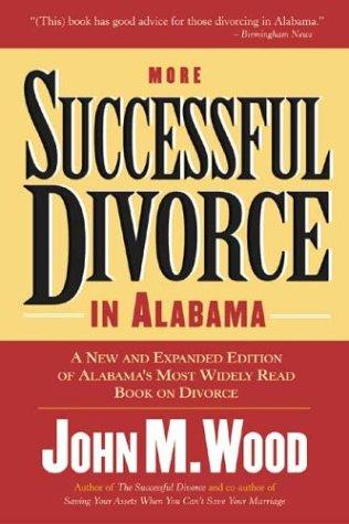 More Successful Divorce in Alabama (Successful Divorce series, The): John M. Wood