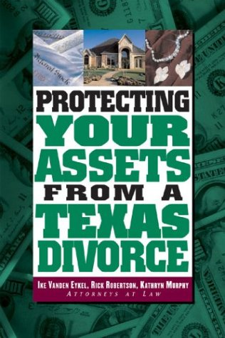 9780965927390: Protecting Your Assets from a Texas Divorce (Successful Divorce Series)