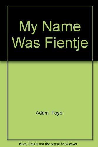 9780965927406: My Name Was Fientje