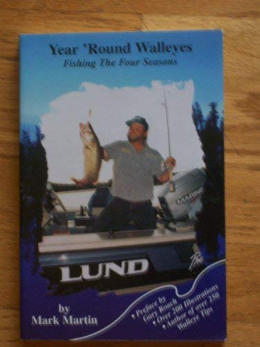 9780965929103: Year 'Round Walleyes Fishing the Four Seasons