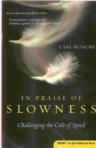 9780965929363: In Praise of Slowness How a Worldwide Movement Is Challenging the Cult of Speed