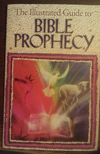 9780965932707: Illustrated Guide to Bible Prophecy