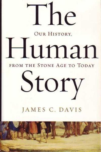 9780965932844: The Human Story Our History, From the Stone Age to Today