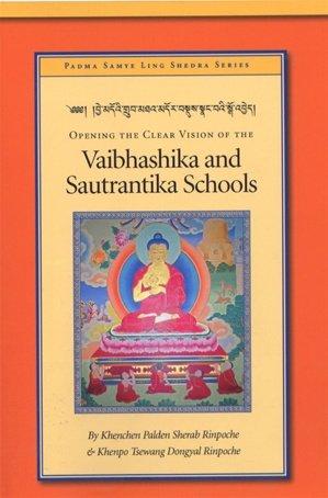 9780965933940: Opening the Clear Vision of the Vaibhashika and Sautrantika Schools (Padma Samye Ling Shedra Series, v. 1)