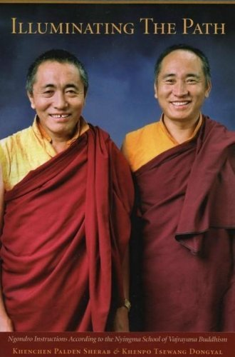 9780965933988: Illuminating the Path: Ngondro Instructions According to the Nyingma School of Vajrayana Buddhism