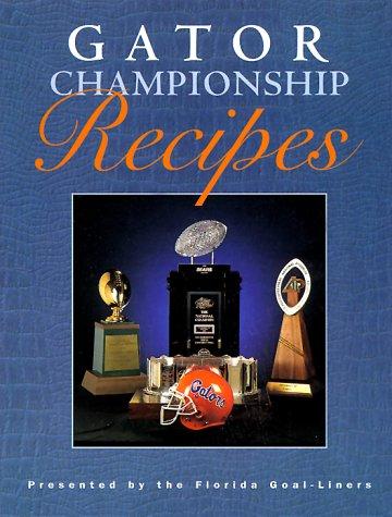 9780965934107: Gator Championship Recipes