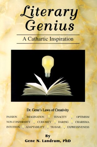 Literary Genius: A Cathartic Inspiration: Landrum, Gene N.