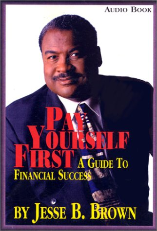 9780965938426: Pay Yourself First : A Guide to Financial Success
