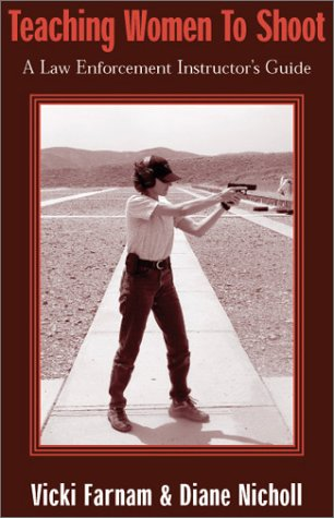 9780965942232: Teaching Women to Shoot: A Law Enforcement Instructor's Guide