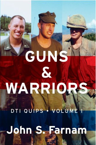 Guns & Warriors: DTI Quips, Vol. 1: John S. Farnam; John Farnam