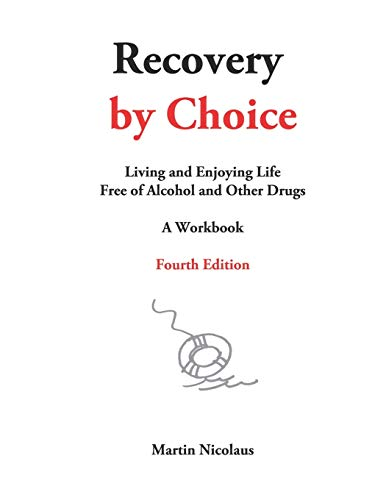 9780965942935: Recovery by Choice: Living and Enjoying Life Free of Alcohol and Drugs- A Workbook