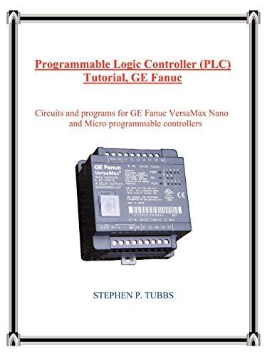 9780965944670: Programmable Logic Controller (PLC) Tutorial, GE Fanuc