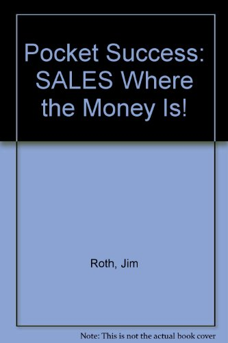 9780965946704: Pocket Success: SALES Where the Money Is!