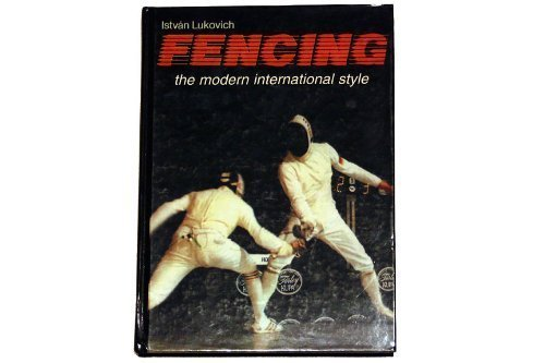 9780965946810: Fencing: The Modern International Style