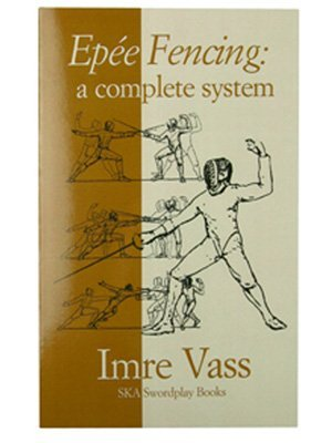 9780965946865: Epee Fencing: A Complete System