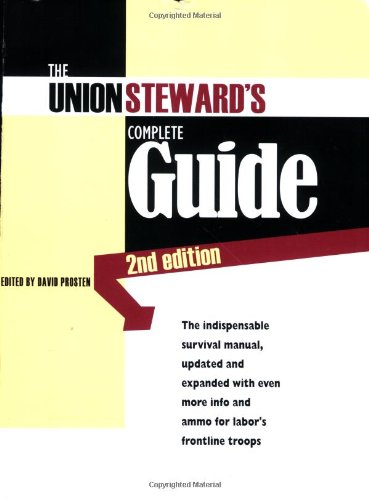 9780965948623: The Union Steward's Complete Guide: A Survival Guide, 2nd Edition