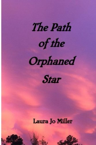 9780965954693: The Path of the Orphaned Star