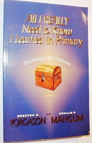 9780965955904: All I Really Need to Know I Learned in Primary: Discovering Life's Treasures