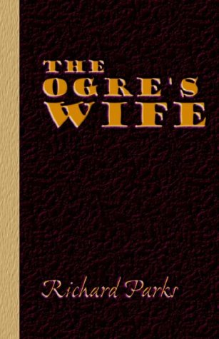 9780965956956: The Ogre's Wife - Fairy Tales for Grownups