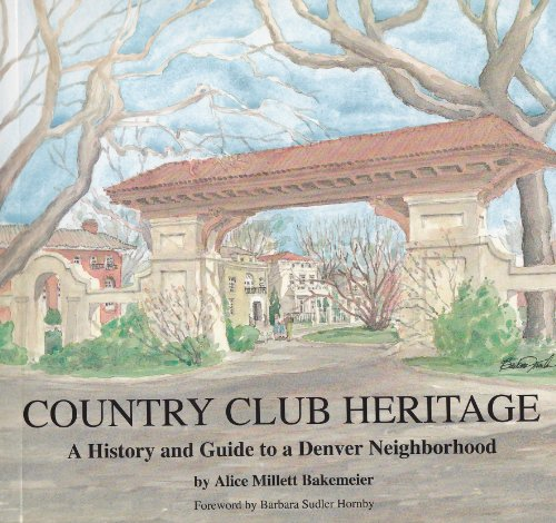 9780965957410: Country Club Heritage: A History and Guide to a Denver Neighborhood