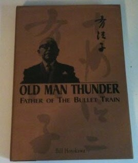 OLD MAN THUNDER: Father of The Bullet Train